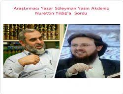 Dost Tv Hocalarından Nurettin Yıldız Hocaya Araştırmacı Yazar Süleyman Yasin Akdeniz'den Sorular