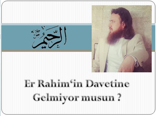 Er Rahim'in Davetine Gelmiyor musun?