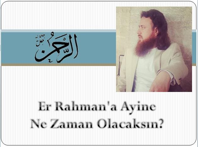 Er Rahman'a Ayine Ne Zaman Olacaksın?