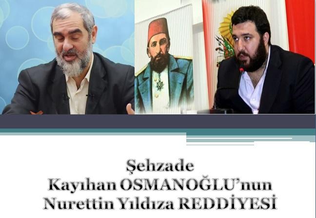 Şehzade Kayıhan OSMANOĞLU, Nurettin YILDIZ'a Reddiye Yayınladı