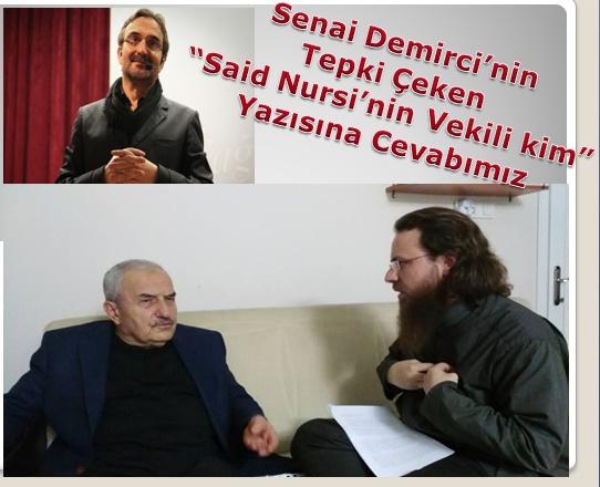 Senai Demirci'nin Çok Tepki Çeken Said Nursi'nin vekili kim Yazısına Cevabımız!